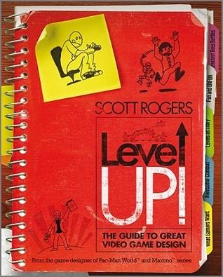 Level Up !: La Guía del Gran Diseño de Videojuegos