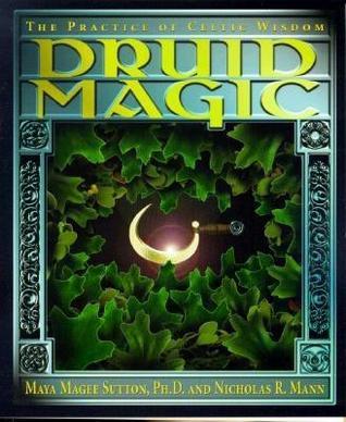 Druida mágica: la práctica de la sabiduría celta