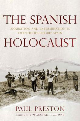 El holocausto español: Inquisición y exterminio en la España del siglo XX