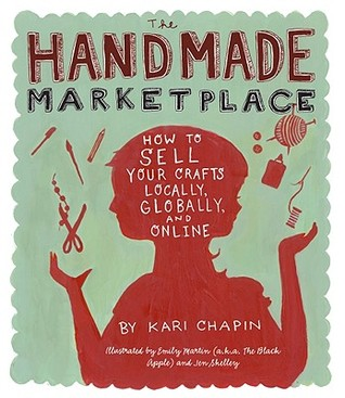 The Handmade Marketplace: Cómo vender sus artesanías local, global y en línea