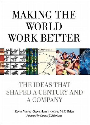 Hacer que el mundo funcione mejor: las ideas que dieron forma a un siglo y una empresa