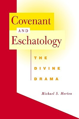 Covenant and Eschatology: El drama divino