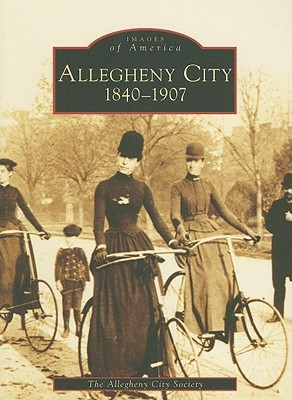 Allegheny Ciudad: 1840-1907