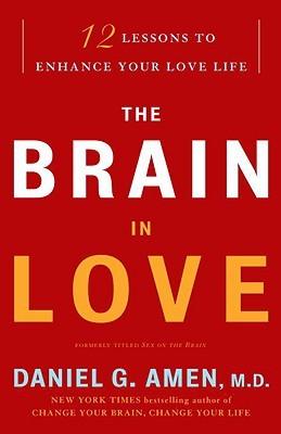 El cerebro en el amor: 12 Lecciones para Mejorar su vida amorosa
