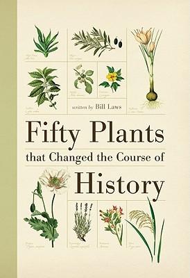 Cincuenta plantas que cambiaron el curso de la historia
