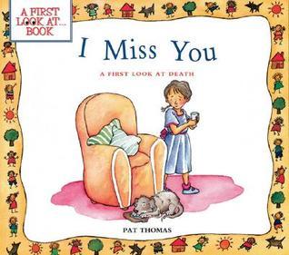 I Miss You: una primera mirada a la muerte (primera mirada a los libros)
