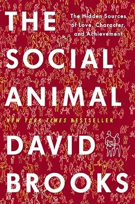 El animal social: las fuentes ocultas de amor, carácter y logro