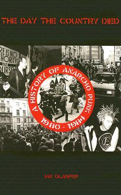 El día en que el país murió: Una historia de Anarcho-Punk, 1980-1984