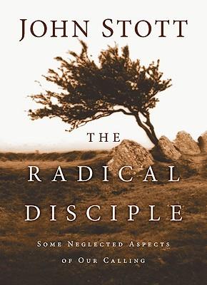 El Discípulo Radical: Algunos Aspectos Negados de Nuestra Llamada