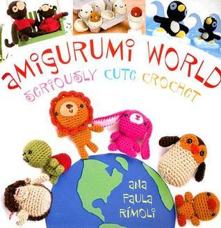 Amigurumi Mundo: Seriamente Cute Crochet
