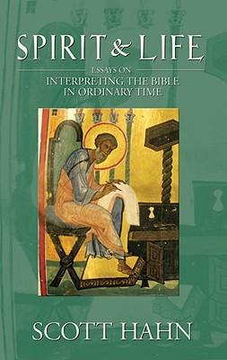 Espíritu y vida: Ensayos sobre la interpretación de la Biblia en tiempo ordinario
