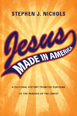 Jesús hizo en América: Una historia cultural de los puritanos a la pasión del Cristo