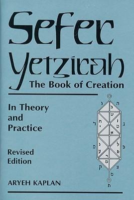 Sefer Yetzirah: El libro de la creación: en teoría y práctica