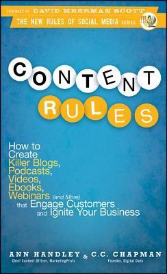 Reglas de contenido: cómo crear blogs de asesino, podcasts, videos, eBooks, webinars (y más) que involucrar a los clientes y encender su negocio