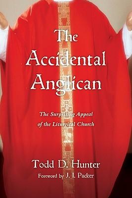 El Anglicano Accidental: La Sorprendente Apelación de la Iglesia Litúrgica