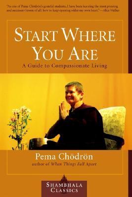 Comienza donde estás: una guía para vivir compasivo