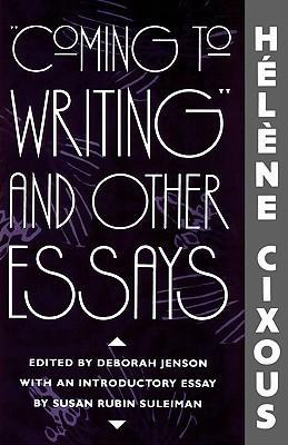 Coming to Writing y otros ensayos