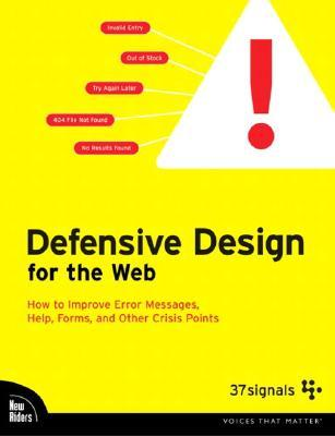Diseño Defensivo para la Web: Cómo mejorar mensajes de error, ayuda, formularios y otros puntos de crisis