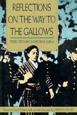 Reflexiones sobre el Camino a la Horca: Mujeres Rebeldes en el Japón de Preguerra