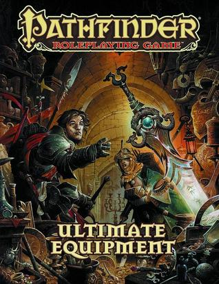 Pathfinder Roleplaying Juego: Ultimate Equipment