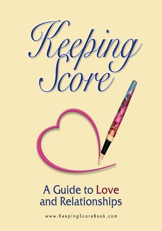Keeping Score ~ Una guía para el amor y las relaciones