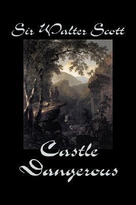 Castle Dangerous de Sir Walter Scott, Ficción, Histórico, Literario, Clásicos