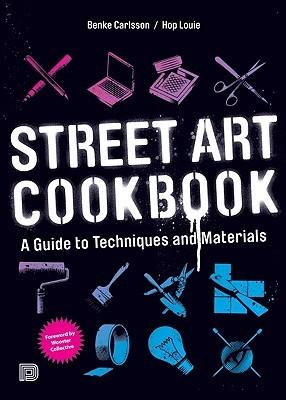 Street Art Cookbook: Guía de Técnicas y Materiales