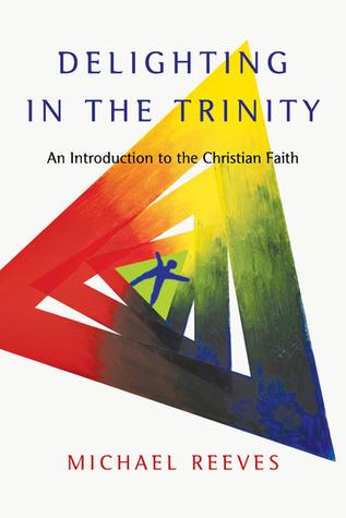 Delicia en la Trinidad: una introducción a la fe cristiana