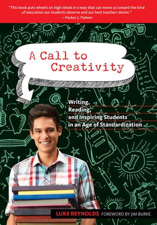 Un llamado a la creatividad: escribir, leer e inspirar a los estudiantes en una era de estandarización