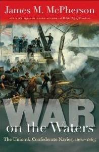 Guerra en las aguas: La unión y las marinas confederadas, 1861-1865