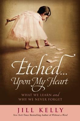 Grabado ... sobre mi corazón: lo que aprendemos y por qué nunca olvidamos