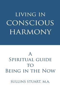 Viviendo en la Armonía Consciente: Una Guía Espiritual para Estar en el Ahora