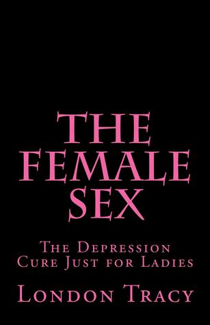 El sexo femenino: La curación de la depresión apenas para las señoras