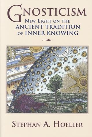 Gnosticismo: Nueva luz sobre la antigua tradición del conocimiento interior