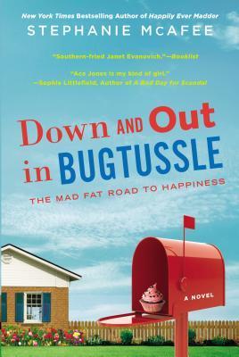Abajo y hacia fuera en Bugtussle: El camino gordo loco a la felicidad