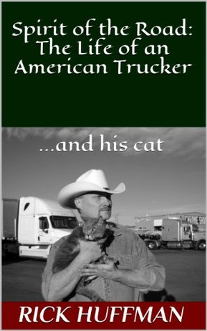 Espíritu de la carretera: La vida de un camionero americano ... y su gato.
