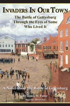 Invaders in Our Town: La batalla de Gettysburg a través de los ojos de algunos que lo vivieron