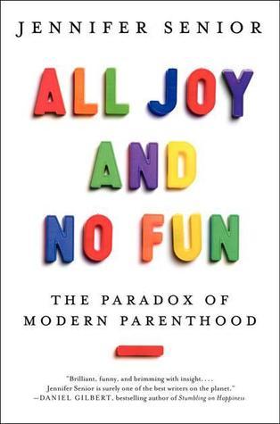 Toda alegría y no diversión: La paradoja de la paternidad moderna