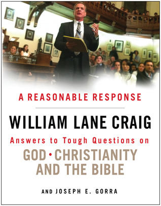Una respuesta razonable: Respuestas a preguntas difíciles sobre Dios, el cristianismo y la Biblia