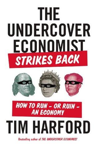 El Economista Encubierto Contraataca: Cómo Correr-O Arruinar-una Economía