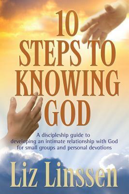 10 Pasos para Conocer a Dios, una Guía de Discipulado para Desarrollar una Relación Íntima con Dios