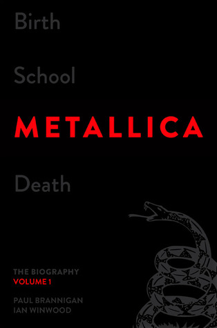 Birth School Metallica Death, Volumen 1: La biografía