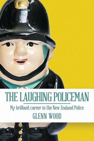 The Laughing Policeman: My Brilliant Career en la Policía de Nueva Zelanda