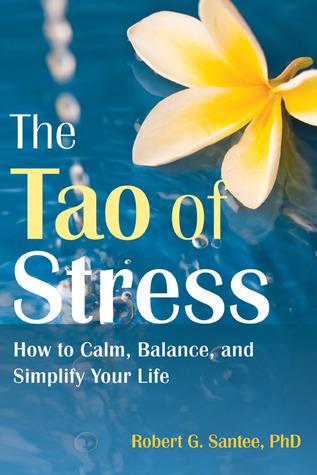 El tao del estrés: cómo calmar, equilibrar y simplificar su vida
