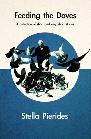 Alimentando a las palomas: 31 historias cortas y muy cortas, y Haibun
