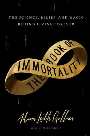 El libro de la inmortalidad: la ciencia, la creencia y la magia detrás de vivir para siempre