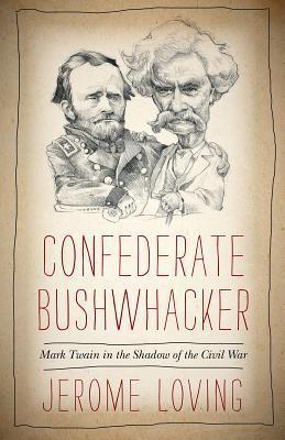 Confederado Bushwhacker: Mark Twain en la sombra de la guerra civil