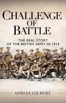 Desafío de la batalla: la verdadera historia del ejército británico en 1914