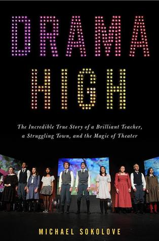 Drama High: La historia verdadera increíble de un profesor brillante, de una ciudad que lucha, y de la magia del teatro