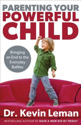 Parenting Your Powerful Child: Trayendo un final a las batallas cotidianas